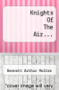 cover of Knights Of The Air...