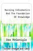 cover of Nursing Informatics And The Foundation Of Knowledge (3rd edition)