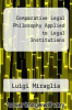 cover of Comparative Legal Philosophy Applied to Legal Institutions