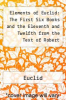 cover of Elements of Euclid: The First Six Books and the Eleventh and Twelfth from the Text of Robert Simson