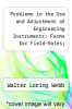 cover of Problems in the Use and Adjustment of Engineering Instruments: Forms for Field-Notes; General Instructions for Extended Students` Surveys - Primary So
