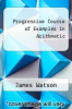 cover of Progressive Course of Examples in Arithmetic