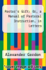 cover of Pastor`s Gift: Or, a Manual of Pastoral Instruction, in Letters
