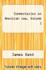 cover of Commentaries on American Law, Volume 1
