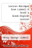cover of Lexicon Abridged from Liddell & Scott`s Greek-English Lexicon