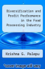 cover of Diversification and Profit Performance in the Food Processing Industry