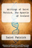 cover of Writings of Saint Patrick, the Apostle of Ireland