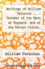 cover of Writings of William Paterson ...: Founder of the Bank of England, and of the Darien Colony, Volume 1