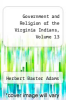 cover of Government and Religion of the Virginia Indians, Volume 13