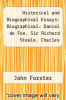 cover of Historical and Biographical Essays: Biographical: Daniel de Foe. Sir Richard Steele. Charles Churchill. Samuel Foote - Primary Source Edition