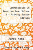 cover of Commentaries On American Law, Volume 2 - Primary Source Edition
