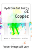 cover of Hydrometallurgy of Copper