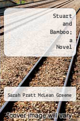 Cover of Stuart and Bamboo; a Novel  (ISBN 978-1290164597)