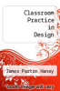 cover of Classroom Practice in Design