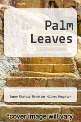 Palm Leaves by Baron Richard Monckton Milnes Houghton - ISBN 9781290392495