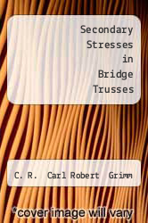 Cover of Secondary Stresses in Bridge Trusses EDITIONDESC (ISBN 978-1290415361)