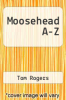 cover of Moosehead A-Z