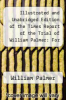 cover of Illustrated and Unabridged Edition of the Times Report of the Trial of William Palmer: For Poisoning John Parsons Cook, at Rugeley - Primary Source Edition