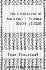 cover of The Chronicles of Froissart - Primary Source Edition