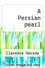 cover of A Persian pearl