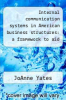 cover of Internal communication systems in American business structures: a framework to aid appraisal - Primary Source Edition
