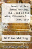 cover of Memoir of Rev. Samuel Whiting, D.D., and of his wife, Elizabeth St. John, with references to some of their English ancestors and American descendants - Scholar`s Choice Edition