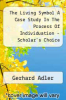 cover of The Living Symbol A Case Study In The Process Of Individuation - Scholar`s Choice Edition