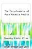 cover of The Encyclopedia of Pure Materia Medica