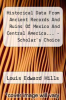 cover of Historical Data From Ancient Records And Ruins Of Mexico And Central America... - Scholar`s Choice Edition