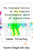 cover of The Standard Edition of the Complete Psychological Works of Sigmund Freud
