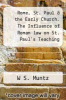 cover of Rome, St. Paul & the Early Church. The Influence of Roman law on St. Paul`s Teaching & Phraseology and on the Development of the Church