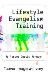 Lifestyle Evangelism Training by Jr Pastor Curtis Johnson - ISBN 9781304822666