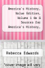 cover of America`s History, Value Edition, Volume 1 8e & Sources for America`s History, Volume 1 8e (8th edition)