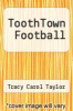 cover of ToothTown Football