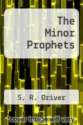 The Minor Prophets by S. R. Driver - ISBN 9781330740552