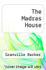 cover of The Madras House