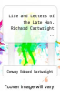 cover of Life and Letters of the Late Hon. Richard Cartwright ..