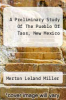 cover of A Preliminary Study Of The Pueblo Of Taos, New Mexico
