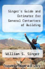 cover of Singer`s Guide and Estimator for General Contactors of Building