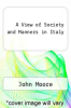 cover of A View of Society and Manners in Italy