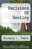 cover of Decisions Of Destiny