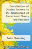cover of Contribution of Charles Dickens to the Advancement of Educational Theory and Practice