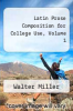 cover of Latin Prose Composition for College Use, Volume 1