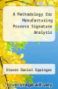 cover of A Methodology for Manufacturing Process Signature Analysis