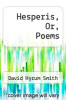 cover of Hesperis, Or, Poems