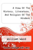 cover of A View Of The History, Literature, And Religion Of The Hindoos