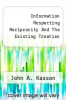 cover of Information Respecting Reciprocity And The Existing Treaties