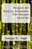cover of Religion And Morality Inseparable From National Education