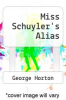 cover of Miss Schuyler`s Alias