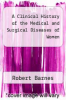 cover of A Clinical History of the Medical and Surgical Diseases of Women
